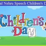 पंडित नेहरु पर बाल दिवस का भाषण | Jawaharlal Nehru Speech On Children's Day In Hindi