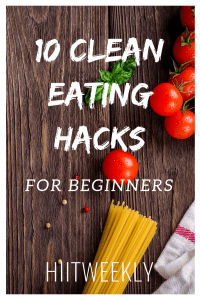 Clean eating isn't easy with so much temptation so here are our 10 clean eating hacks for faster fat loss to make life a little bit easier in those tricky situations where you may get stuck