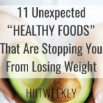 Find out what 11 unexpected foods could be stopping you from losing weight. Weight loss plateau fix to lose weight fast.