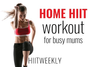 The ultimate home HIIT Workout Circuit for moms who want to get fit and lose belly fat fast.