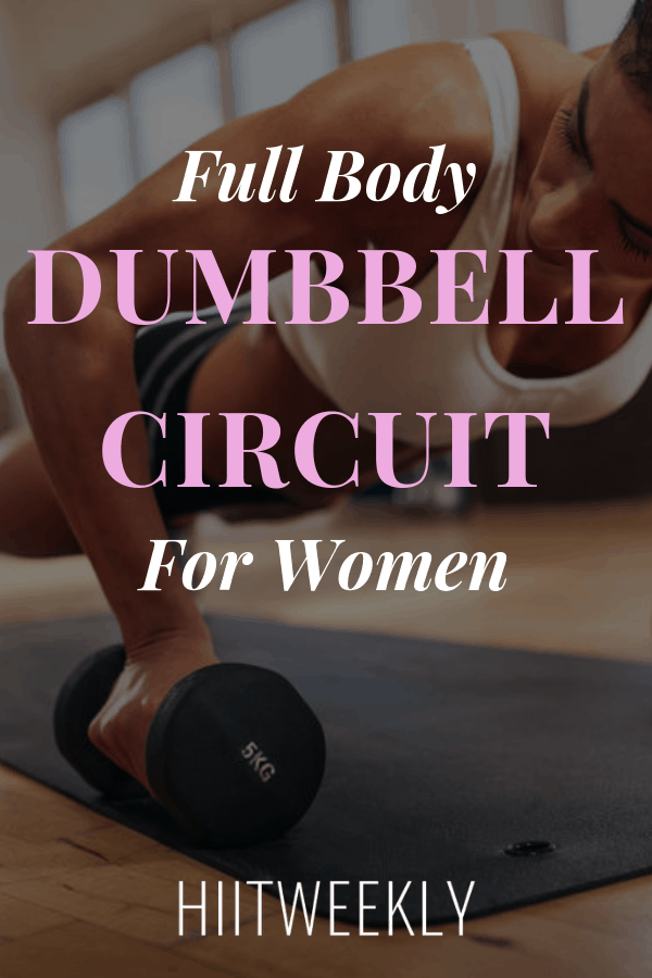 20 Minute Full Body Dumbbell Circuit For Women