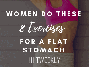 Women Do These 8 Exercises For A Flat Stomach