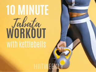 10 minute Tabata workouts with kettlebells that you can do at home. the plan consists of 2 Tabata workouts for a quick fat burning workout.