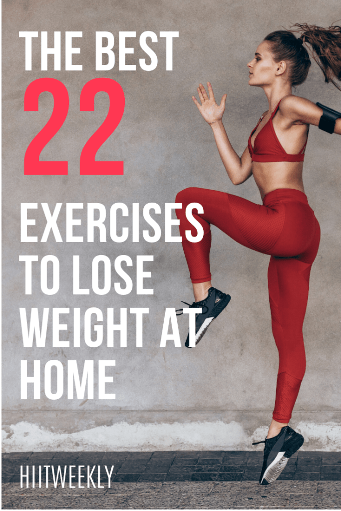 Knowing the best exercises you can do at home to lose weight will help you truly accelerate your weight loss results. Check out the 22 best exercise you can do at home to lose weight fast here.