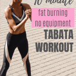 No equipment tabata hiit workout that takes just 10 minutes start to finish that will burn fat and get you in great shape. Do it this bodyweight tabata 4 times a week.