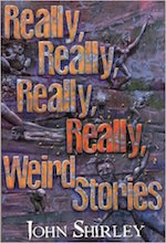 REALLY, REALLY, REALLY, REALLY, WEIRD STORIES
