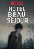 HOTEL BEAU SEJOUR  *Netflix Original*