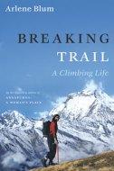 Breaking Trail: A Climbing Life
