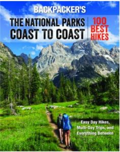 Backpacker Magazine's The National Parks Coast to Coast, 100 Best Hikes