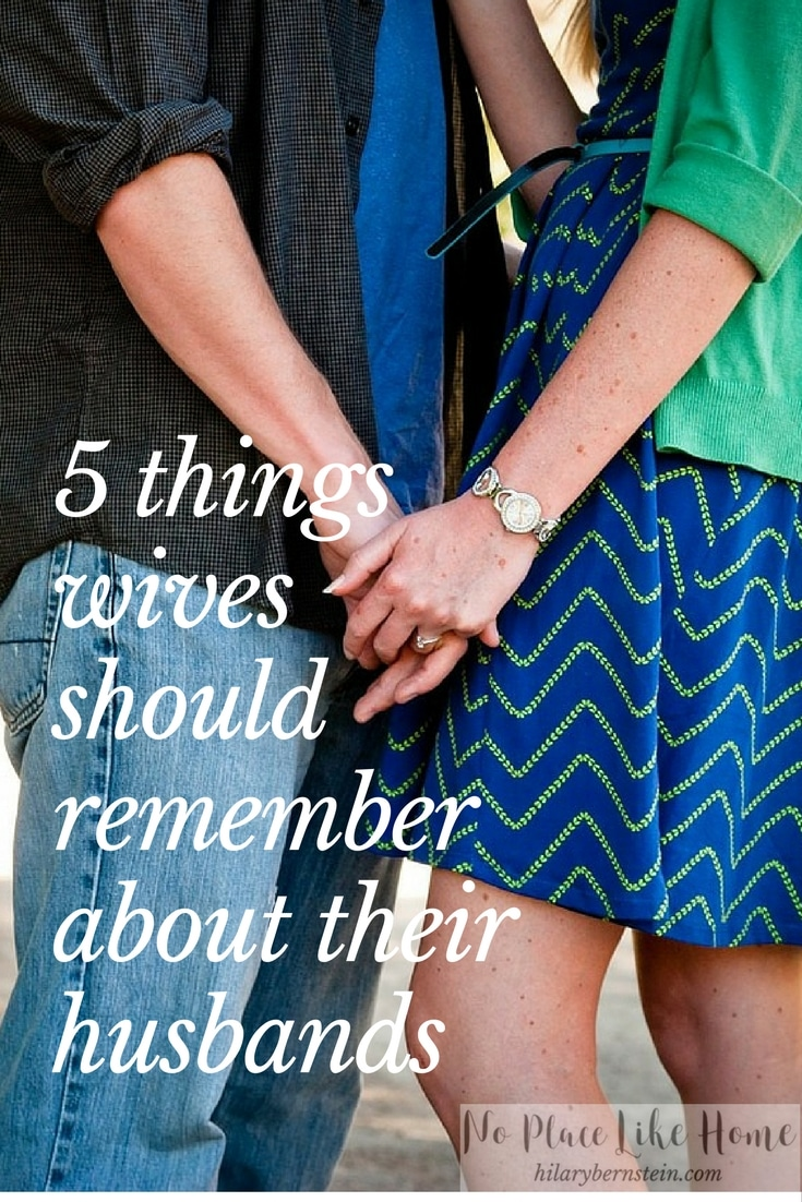As wives, it's easy to take our husbands for granted ... or to expect the impossible from them. To prevent that, here are 5 things wives should remember about their husbands!