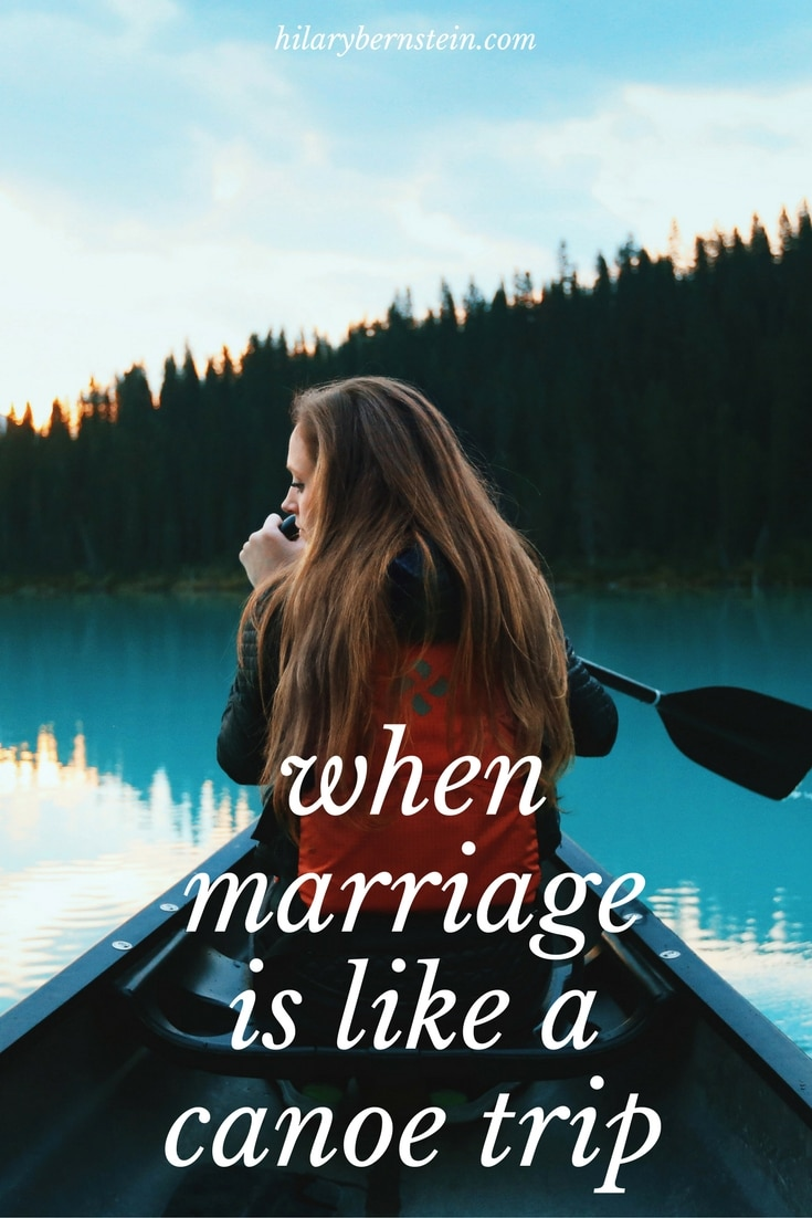 Sometimes, marriage may be much more like a canoe trip than you imagine. In fact, I've thought of 10 ways marriage is like a canoe trip.