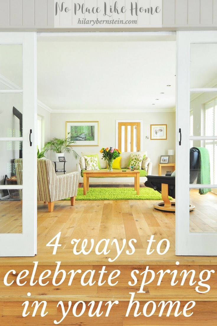 Spring is coming! Here are 4 ways to celebrate spring in your home.