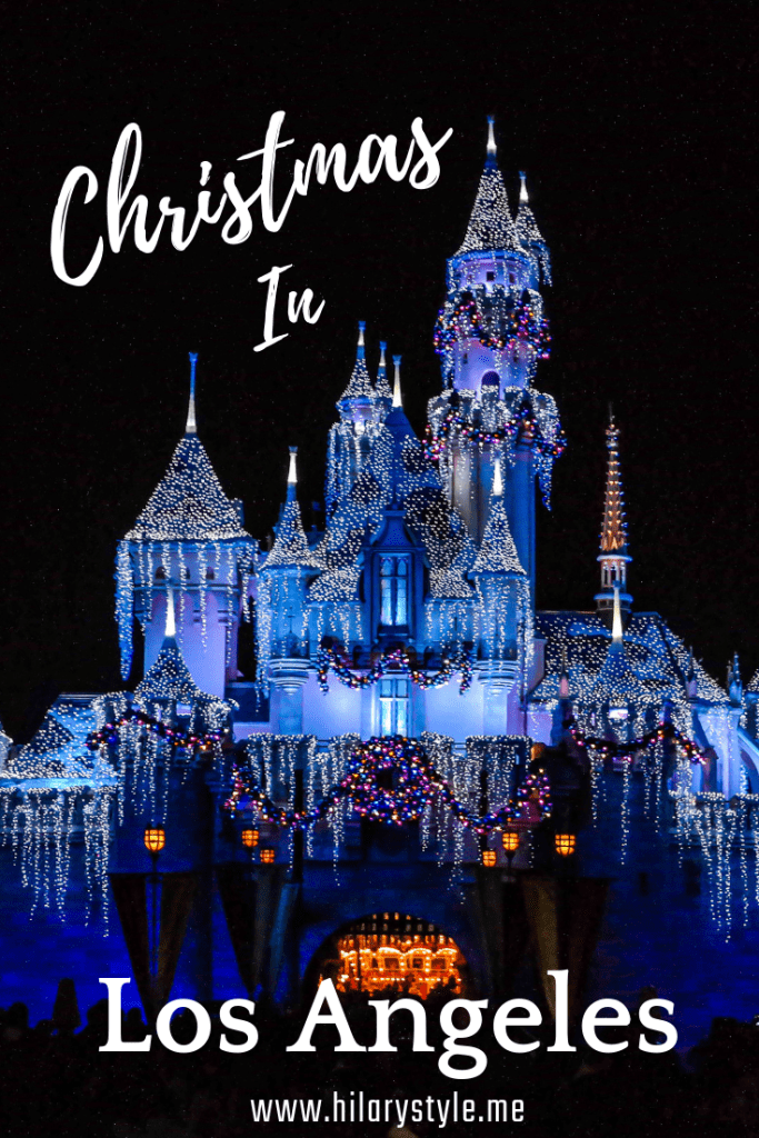 Family Friendly Christmas in Los Angeles #familytravel #disneylandchristmas #familyholiday #christmasinlosangeles