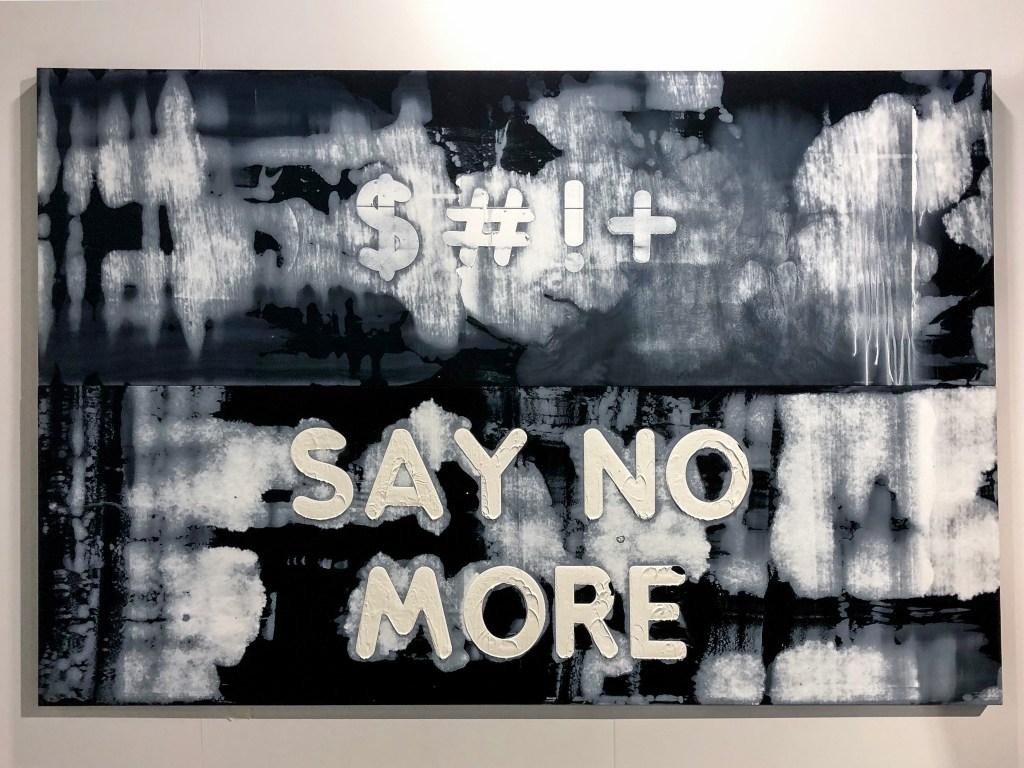 $#!+/Say No More #MelBochner #artbaselmiami