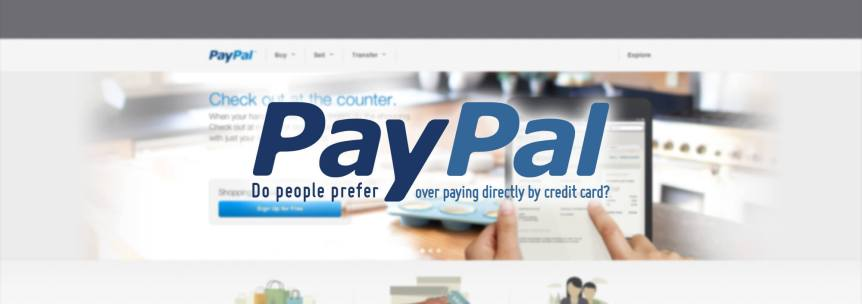 Do People Prefer Paypal over Paying Directly by Credit Card?