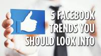 5 Facebook Marketing Trends You Should Look Into - Hill ...