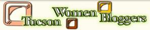 Tucson Women Bloggers Meetup – Well Worth Attending