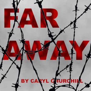 Far Away by Caryl Churchill