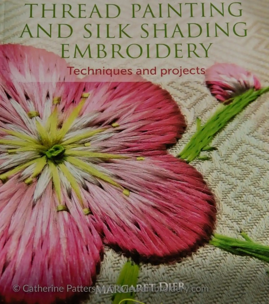 Marg Dier's new book 'Thread Painting and Silk Shading Embroidery'. A 'must buy' book for anyone interested in improving their silk shading!