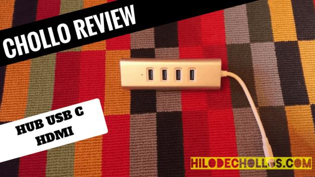 Chollo review HUB USB C a HDMI + 4 USB 3.0