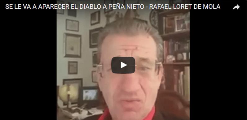 """Rafael Loret de Mola a EPN: """"Se le va a aparecer el diablo"""" (VIDEO)"""