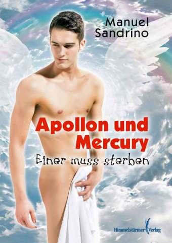 Apollon und Mercury - Einer muss sterben | Himmelstürmer Verlag