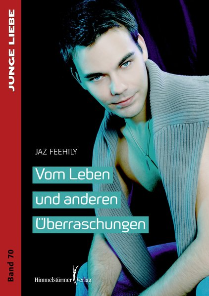 Vom Leben und anderen Überraschungen | Himmelstürmer Verlag