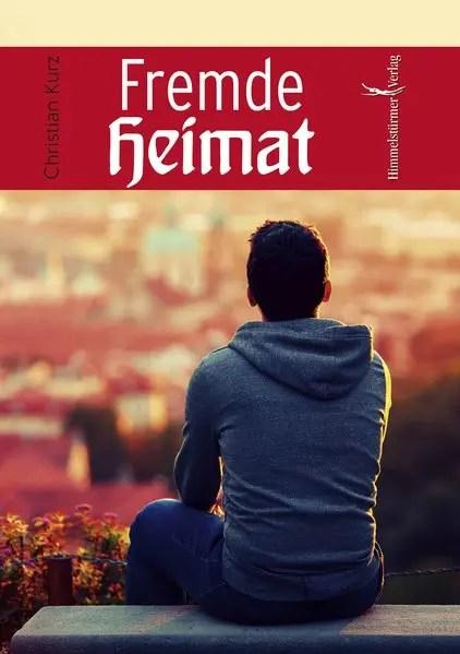 Fremde Heimat | Himmelstürmer Verlag