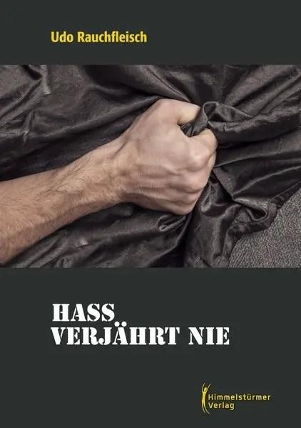 Hass verjährt nie | Schwule Krimis im Himmelstürmer Verlag
