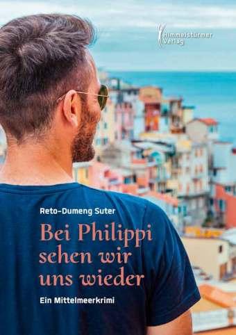 Bei Philippi sehen wir uns wieder | Himmelstürmer Verlag