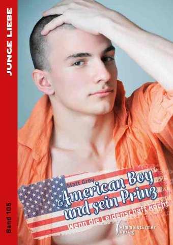 American Boy und sein Prinz 5: Wenn die Leidenschaft kocht | Himmelstürmer Verlag