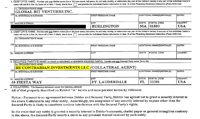 "A Uniform Commercial Code ((UCC)) filing shows what appears to be a previously undisclosed security arrangement between HS Contrarian Investments LLC (""HS Contrarian"") and GBV."