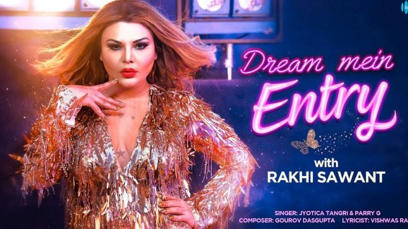 Rakhi Sawant makes a strong comeback, music video 'Dream entry'  made a splash