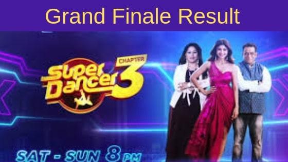 सुपर डांसर सीजन 3 विजेता का नाम Winner Name, कौन जीतेगा सुपर डांसर Grand Finale 2019