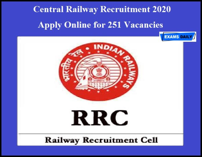 Central Railway Recruitment 2020 – Apply Online for 251 Vacancies