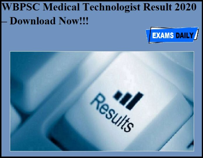 WBPSC Medical Technologist Result 2020 OUT – Download Now!!!