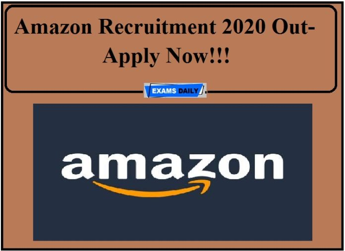Amazon Recruitment 2020 Out- Apply Now!!!