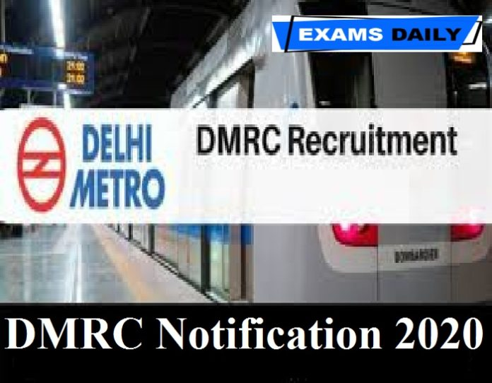 DMRC Notification 2020 Out – Last Date for Apply Here!!!