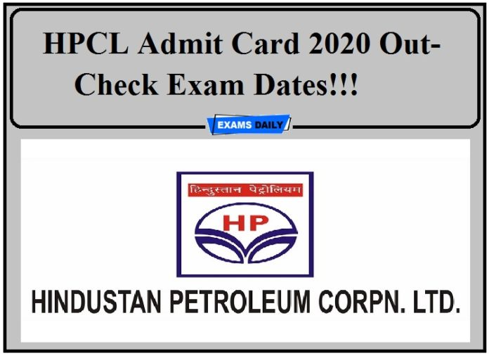 HPCL Admit Card 2020 Out- Check Exam Dates!!!