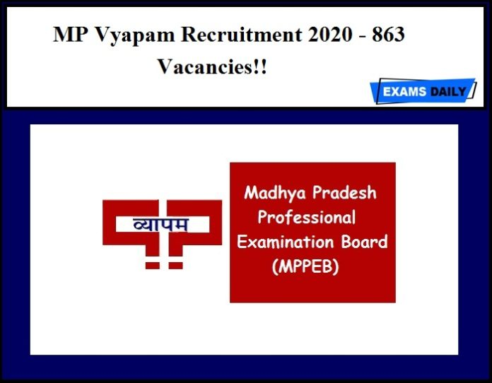 MP Vyapam Recruitment 2020 Short Notice Out – Apply Online for MPPEB 863 Vacancies!!