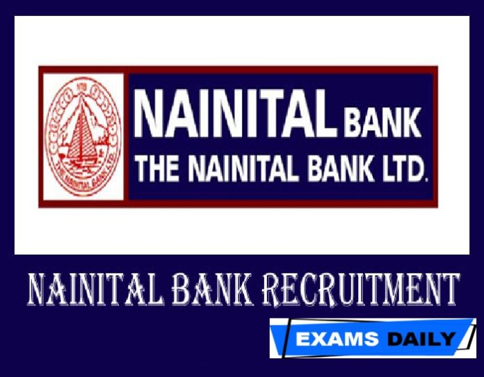 Nainital Bank Recruitment 2020 Out – Last Date for Apply Here!!!!