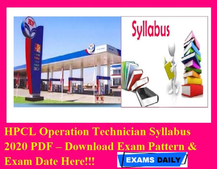 HPCL Operation Technician Syllabus 2020 PDF – Download Exam Pattern & Exam Date Here!!!