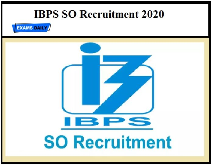 IBPS SO Recruitment 2020 – Online Registration Starts (Direct Link Available Here)