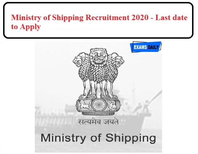 Ministry Of Shipping Recruitment 2020 last date