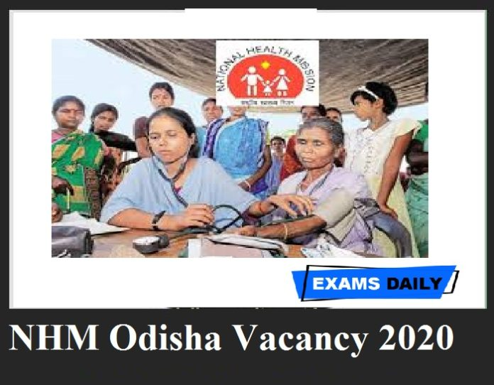 NHM Odisha Vacancy 2020 – Download Notification PDF Check Eligibility Criteria Here!!!