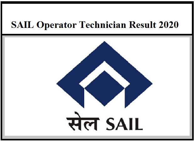 SAIL Operator Technician Result 2020 OUT – Download Trainee Selection List Here