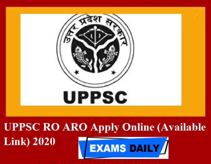 UPPSC RO ARO Apply Online (Available Link) 2020 – Download Mains Exam Date Here!!!