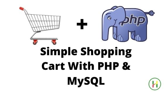 Simple Shopping Cart With PHP & MySQL