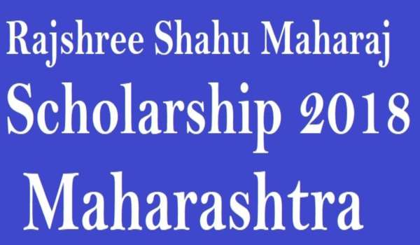 Rajarshi Shahu Maharaj Scholarship Application Form 2018 [Apply Online]