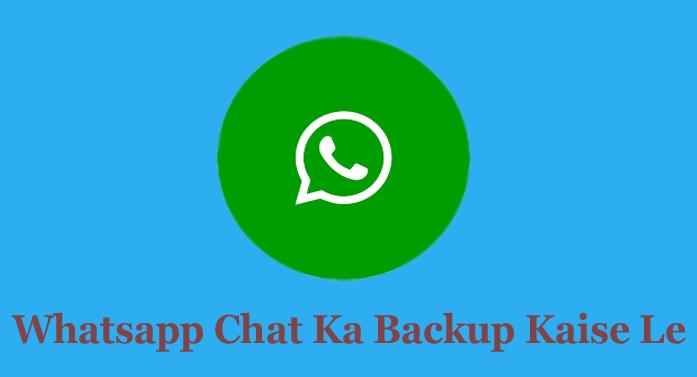 Whatsapp Chat Ka Backup Kaise Banaye